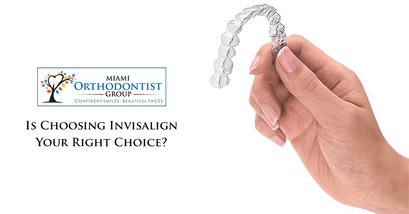 Is Choosing Invisalign Your Right Choice
