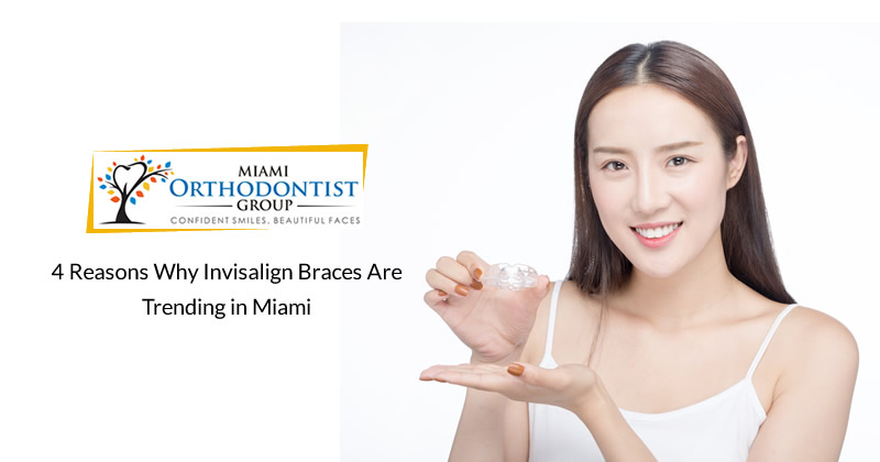 4 Reasons Why Invisalign Braces Are Trending in Miami