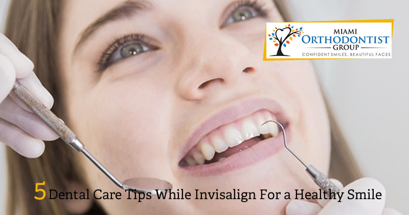5 Dental Care Tips While Invisalign For a Healthy Smile