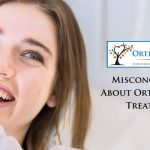 Misconceptions About Orthodontic Treatment