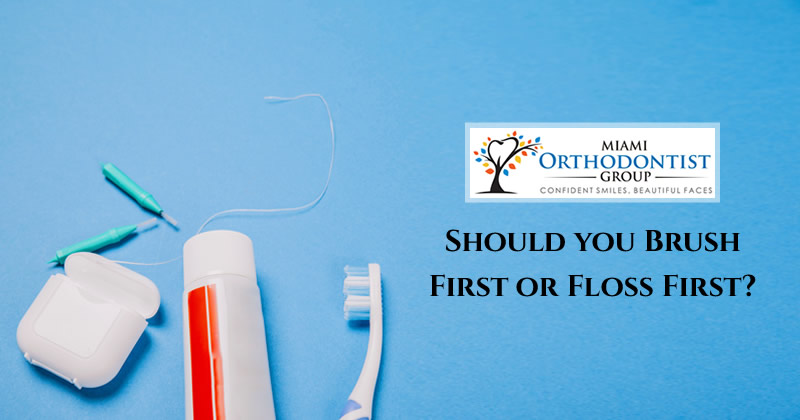 Should you Brush First or Floss First