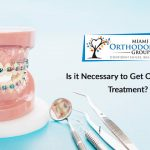 Is it Necessary to Get Orthodontic Treatment