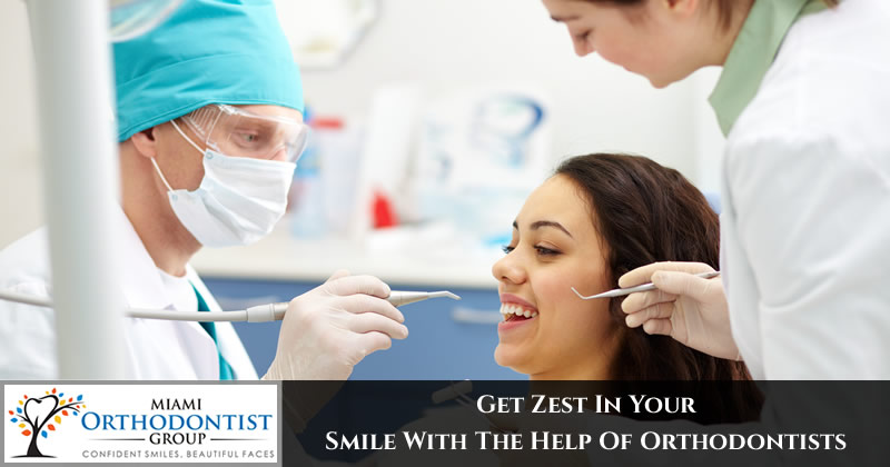 Get Zest In Your Smile With The Help Of Orthodontists