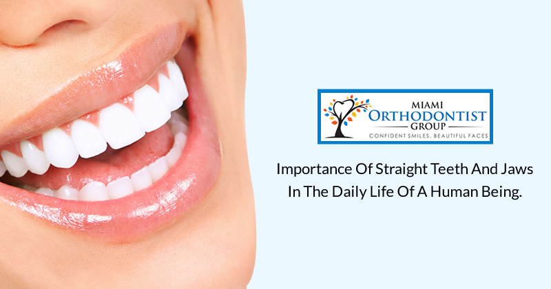 Importance of Straight Teeth and Jaws in the daily life of a Human being.